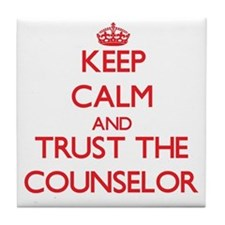Keep Calm and Trust the Counselor Tile Coaster