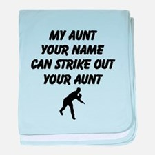 My Aunt Can Strike Out Your Aunt baby blanket