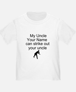 My Uncle Can Strike Out Your Uncle T-Shirt