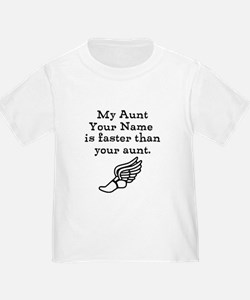My Aunt Is Faster Than Your Aunt T-Shirt