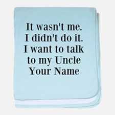 I Want To Talk To My Uncle (Your Name) baby blanke