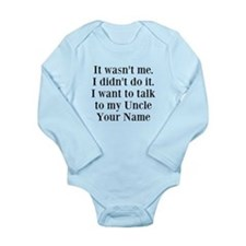 I Want To Talk To My Uncle (Your Name) Body Suit