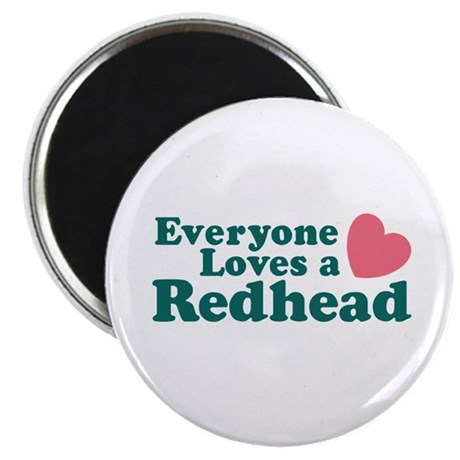 Everyone Loves a Redhead Magnet
