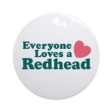 Everyone Loves a Redhead Ornament (Round)