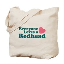 Everyone Loves a Redhead Tote Bag