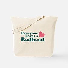 Everyone Loves a Redhead Tote Bag