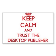 Keep Calm and Trust the Desktop Publisher Decal
