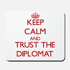 Keep Calm and Trust the Diplomat Mousepad