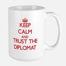 Keep Calm and Trust the Diplomat Mugs