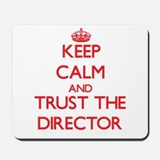 Keep Calm and Trust the Director Mousepad