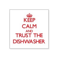 Keep Calm and Trust the Dishwasher Sticker