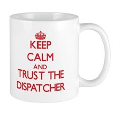 Keep Calm and Trust the Dispatcher Mugs