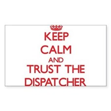 Keep Calm and Trust the Dispatcher Decal