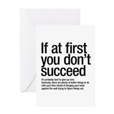 If at first you don't succeed. Greeting Cards