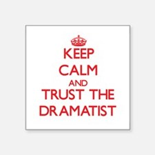 Keep Calm and Trust the Dramatist Sticker
