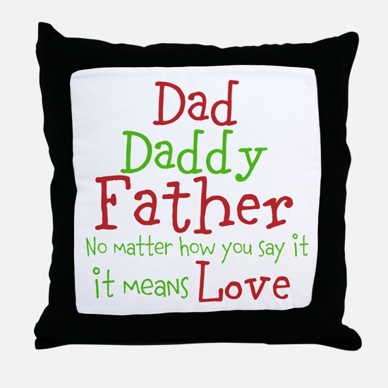 Dad,Daddy,Father Throw Pillow