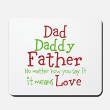 Dad,Daddy,Father Mousepad