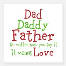 "Dad,Daddy,Father Square Car Magnet 3"" x 3"""