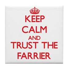 Keep Calm and Trust the Farrier Tile Coaster