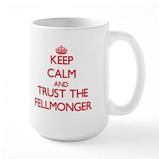 Keep Calm and Trust the Fellmonger Mugs