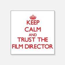 Keep Calm and Trust the Film Director Sticker