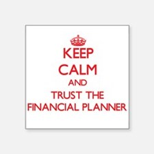 Keep Calm and Trust the Financial Planner Sticker