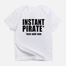 Instant Pirate Infant T-Shirt