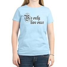 Ye Only Live Once T-Shirt