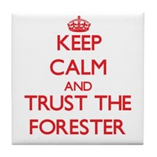 Keep Calm and Trust the Forester Tile Coaster