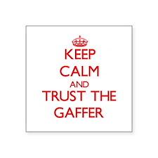 Keep Calm and Trust the Gaffer Sticker