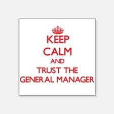 Keep Calm and Trust the General Manager Sticker