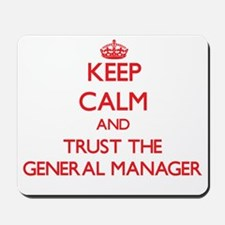 Keep Calm and Trust the General Manager Mousepad