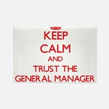 Keep Calm and Trust the General Manager Magnets