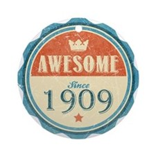 Awesome Since 1909 Round Ornament