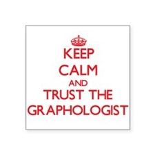 Keep Calm and Trust the Graphologist Sticker