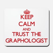 Keep Calm and Trust the Graphologist Mousepad