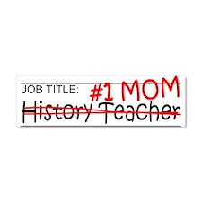 Job Mom History Teacher Car Magnet 10 x 3