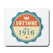 Awesome Since 1916 Mousepad