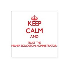 Keep Calm and Trust the Higher Education Administr