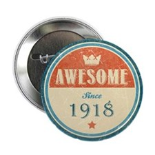 "Awesome Since 1918 2.25"" Button"