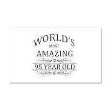 World's Most Amazing 95 Year Ol Car Magnet 20 x 12