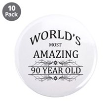 "World's Most Amazing 90 Year 3.5"" Button (10 pack)"