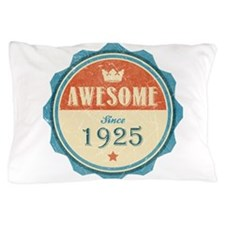 Awesome Since 1925 Pillow Case