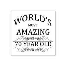 "World's Most Amazing 70 Yea Square Sticker 3"" x 3"""