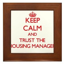 Keep Calm and Trust the Housing Manager Framed Til