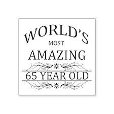 "World's Most Amazing 65 Yea Square Sticker 3"" x 3"""