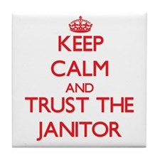 Keep Calm and Trust the Janitor Tile Coaster