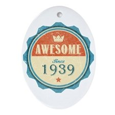 Awesome Since 1939 Oval Ornament