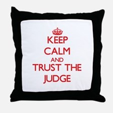Keep Calm and Trust the Judge Throw Pillow