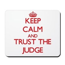 Keep Calm and Trust the Judge Mousepad